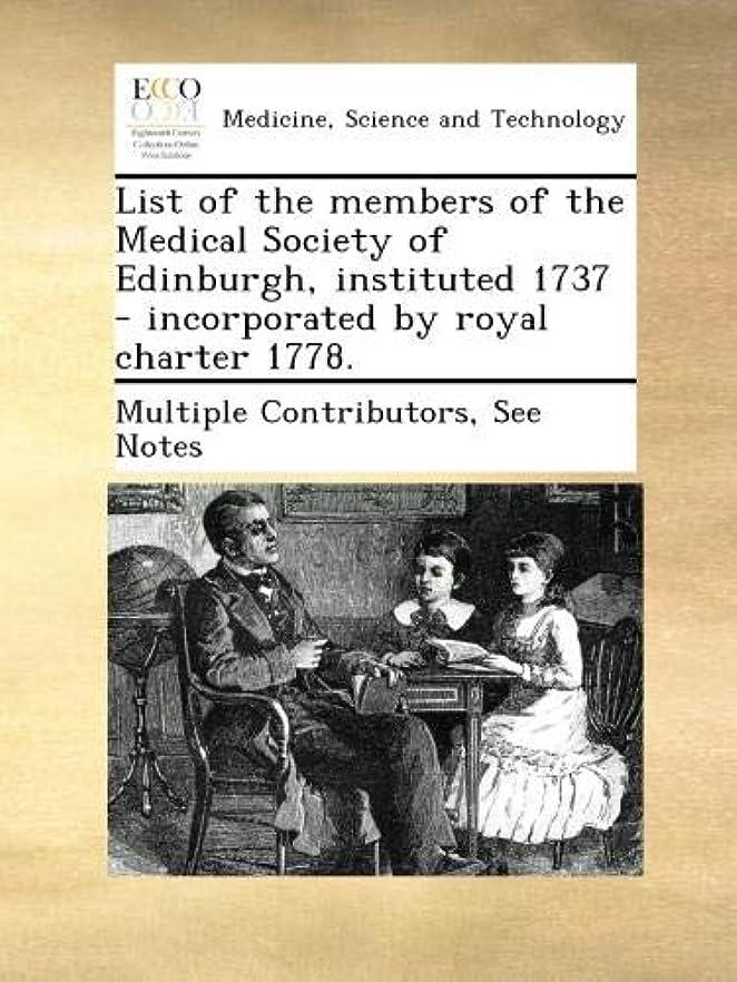 ボートショートカット合併List of the members of the Medical Society of Edinburgh, instituted 1737 - incorporated by royal charter 1778.