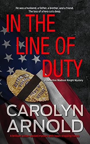 In the Line of Duty: A brilliant action-packed mystery with heart-stopping twists (Detective Madison Knight Series Book 7) (English Edition)
