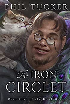 The Iron Circlet (The Chronicles of the Black Gate Book 4) by [Phil Tucker]