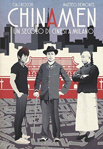 Chinamen. Un secolo di cinesi a Milano