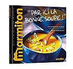Recettes Marmiton - Par ici la bonne soupe ! de Marmiton