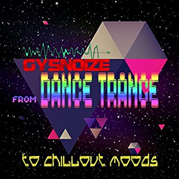 GYSNOIZE From Dance Trance to Chill Out Moods