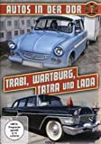 Autos in der DDR - Trabi, Wartburg, Tatra, Lada, Dacia, Skoda, Saporosh, Moskwitsch, P70, Zastava und Polski Fiat (+ Autofibel)