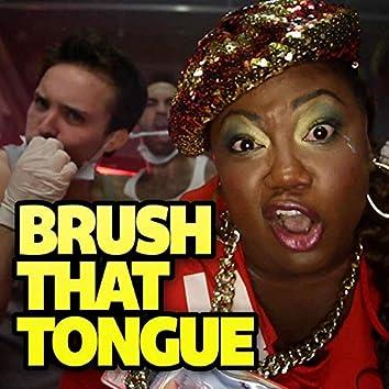 Brush That Tongue