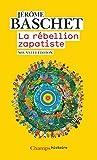 La rébellion zapatiste (Champs Histoire) - Format Kindle - 9782081482852 - 11,99 €