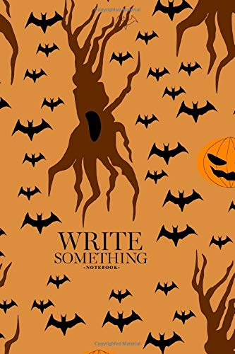 Notebook - Write something: Halloween notebook, Daily Journal, Composition Book Journal, College Ruled Paper, 6 x 9 inches (100sheets)