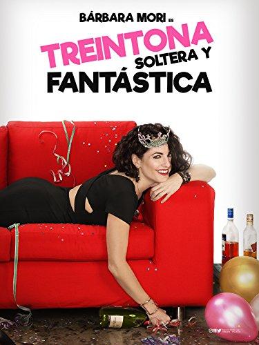 Treintona Soltera y Fantastica