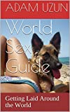 World Sex Guide: Getting Laid Around the World