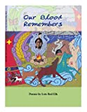 Our Blood Remembers