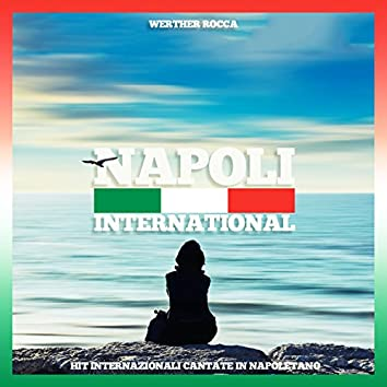 Napoli International (Hits internazionali cantate in napoletano)