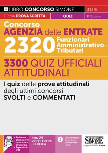 Concorso Agenzia delle Entrate 2320 Funzionari Amministrativo-Tributari - 3300 Quiz ufficiali attitudinali