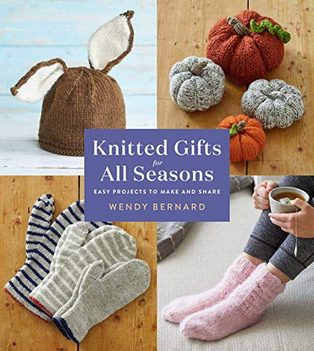 Knitted Gifts for All Seasons: Easy Projects to Make and Share (English Edition)