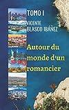Autour du monde d'un romancier - VOLUME I: Trilogie d'un voyage choquant, surprenant et inoubliable à travers le monde de ce romancier, une histoire pleine d'émotions et d'anecdotes qui vous surprend