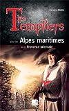 Les templiers dans les Alpes-Maritimes et en Provence orientale