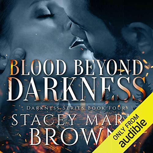 Blood Beyond Darkness: Darkness Series, Volume 4