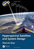 Hyperspectral Satellites and System Design