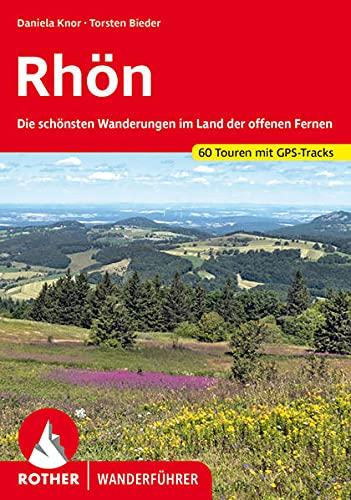 Rhön: Die schönsten Wanderungen im Land der offenen Fernen. 60 Touren. Mit GPS-Tracks (Rother Wanderführer)