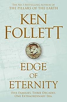 Edge of Eternity: The Century Trilogy 3 by [Ken Follett]