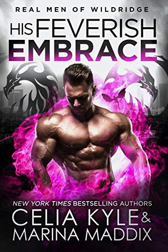 His Feverish Embrace (Paranormal Dragon Shifter Romance | Real Men Romance) (Real Men of Wildridge B