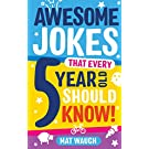 Awesome Jokes That Every 5 Year Old Should Know!: Bucketloads of rib ticklers, tongue twisters and side splitters: 1