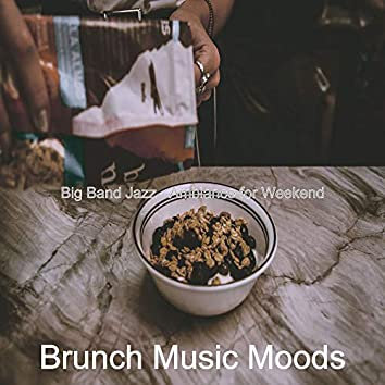 Big Band Jazz - Ambiance for Weekend