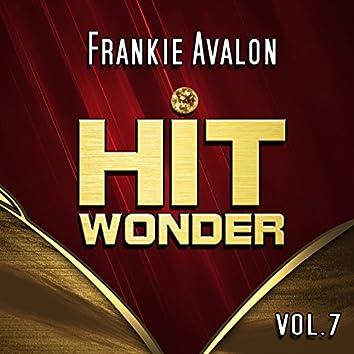 Hit Wonder: Frankie Avalon, Vol. 7