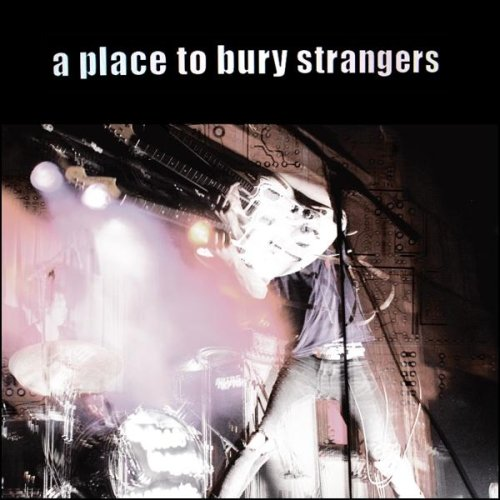 To Fix The Gash In Your Head by A Place To Bury Strangers on