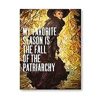 フェミニストギフト総主教の秋引用ポスタープリント女性ウォールアートキャンバス絵画画像フェミニストポスターガールズルーム-50x70cmx1pcs-フレームなし