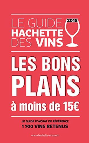 Guide Hachette des vins 2018 bons plans à moins de 15
