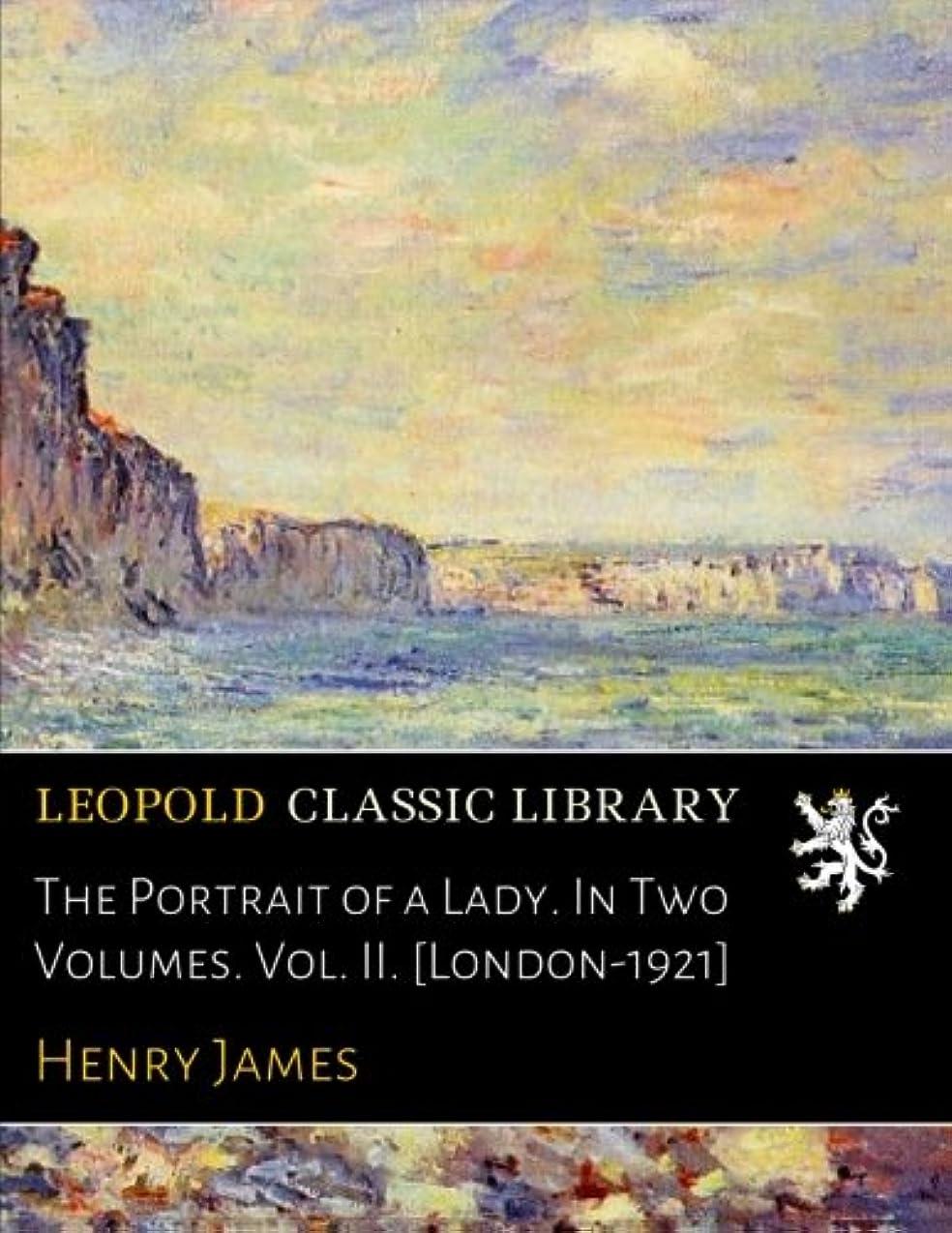 ラジウムレモン砂The Portrait of a Lady. In Two Volumes. Vol. II. [London-1921]
