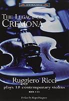 クレモナの遺産 ルジェロ・リッチが奏でる18挺の現代のヴァイオリン (Legacy of Cremona: Ruggiero Ricci)