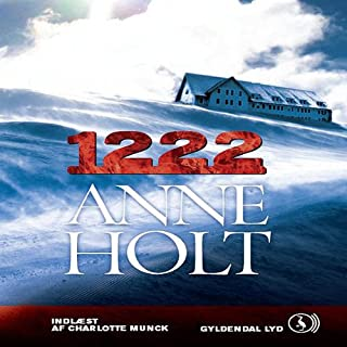 1222 [Danish Edition]                   By:                                                                                                                                 Anne Holt                               Narrated by:                                                                                                                                 Charlotte Munck                      Length: 8 hrs and 54 mins     4 ratings     Overall 3.5