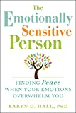 Image of The Emotionally Sensitive Person: Finding Peace When Your Emotions Overwhelm You