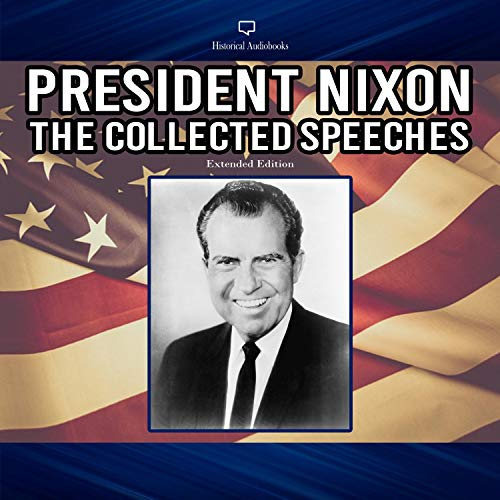 President Nixon The Collected Speeches Extended Edition cover art