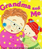 Grandma and Me (Karen Katz Lift-the-Flap Books)