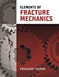 Elements of Fracture Mechanics - Prof Prashant Kumar