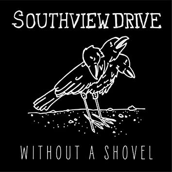 Without a Shovel