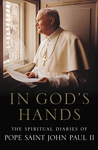 In God's Hands: The Spiritual Diaries of Pope John Paul II (English Edition)