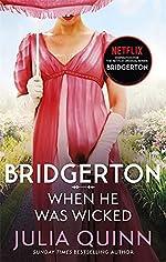 Bridgerton - When He Was Wicked (Bridgertons Book 6): Inspiration for the Netflix Original Series Bridgerton de Julia Quinn