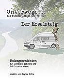 Unterwegs - Dipa on Tour: Der Moselsteig: Reisegeschichten - Der Moselsteig mit VW-Bus und Wanderstiefel