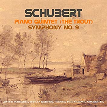 Schubert: Piano Quintet in A Major (The Trout) & Symphony, No. 9