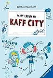 Bernhard Hagemann: Mein Leben in Kaff City