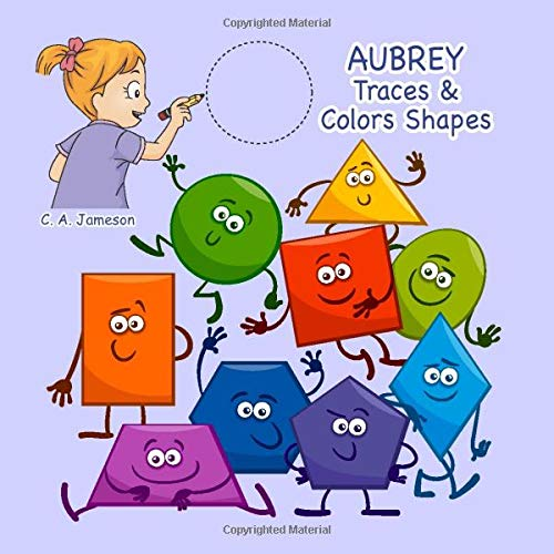 Aubrey Traces & Colors Shapes (AUBREY BOOKS - Personalized for Aubrey, the Star of Every Book!)