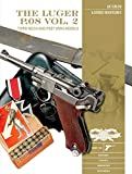 The Luger P.08 Vol. 2: Third Reich and Post-WWII Models (Classic Guns of the World)