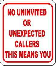 No Uninvited or Unexpected callers This Means You Composite Outdoor Sign 20