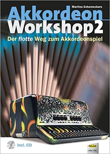 Akkordeon Workshop Band 2: Der flotte Weg zum Akkordeonspiel, mit CD: Vom Fortgeschrittenen zum Virtuosen