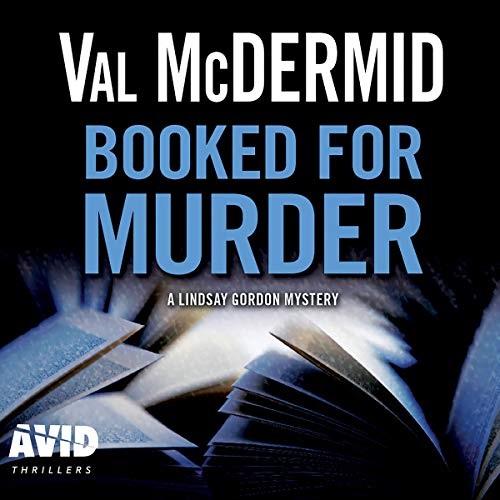 Booked for Murder     Lindsay Gordon, Book 5              By:                                                                                                                                 Val McDermid                               Narrated by:                                                                                                                                 Caroline Guthrie                      Length: 7 hrs and 27 mins     1 rating     Overall 4.0