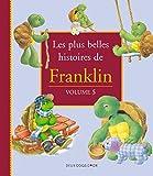Les plus belles histoires de Franklin - Vol 5
