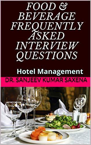 FOOD & BEVERAGE Frequently Asked interview questions: Hotel Management (1) (Frequently Asked Questions In A Job Interview)
