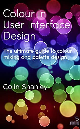 Amazon Com Colour In User Interface Design Ebook Shanley Colin Kindle Store